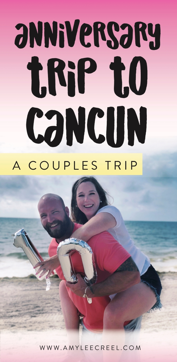 anniversary trip to cancun